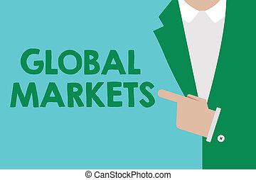 conceitual, passe escrito, mostrando, global, markets., negócio, foto, showcasing, negociar, bens, e, serviços, em, tudo, a, países, de, mundo