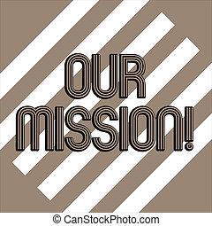 conceitual, passe escrito, mostrando, nosso, mission., negócio, foto, showcasing, serve, como, claro, guia, para, escolher, corrente, e, futuro, metas, branca, e, marrom, listras, alternately, ligado, chocolate, experiência.