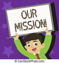 conceitual, passe escrito, mostrando, nosso, mission., negócio, foto, texto, serve, como, claro, guia, para, escolher, corrente, e, futuro, metas, jovem, estudante, levantamento, cima, quadro, whiteboard, acima, seu, head.