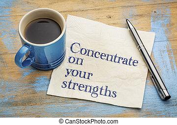 concentré, strengths, ton