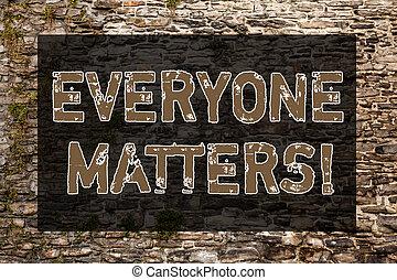 concept, art, mur, texte, wall., droit, graffiti, matters., écriture, écrit, appeler, brique, a, fonctions, nous, moyens, motivation, égale, signification, aimer, everyone, écriture