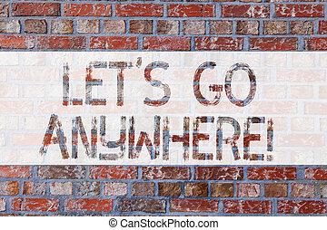 concept, art, mur, texte, wall., graffiti, anywhere., sortir, visite, écriture, étrangers, écrit, demander, appeler, nouveau, brique, motivation, signification, laisser, démontrer, aimer, endroits, s, rencontrer, écriture