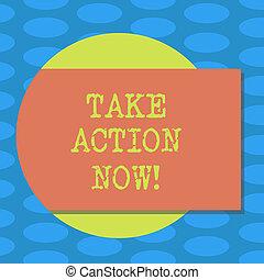 concept, couleur, texte, photo., forme, quelqu'un, vide, dehors, now., écriture, début, encourager, demander, prendre, cercle, bon, business, venir, ombre, mot, rectangulaire, action, perforanalysisce