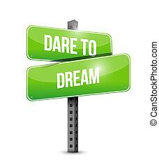concept, droom, straat, durven, meldingsbord
