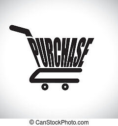 Concept illustration of shopping cart with the word purchase. The graphic represents online shopping concept using e-commerce to buy/purchase anything online