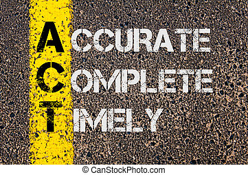 Business Acronym ACT as Accurate Complete Timely - Concept ...