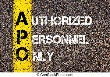 Business Acronym APO Authorized Personnel Only - Concept...