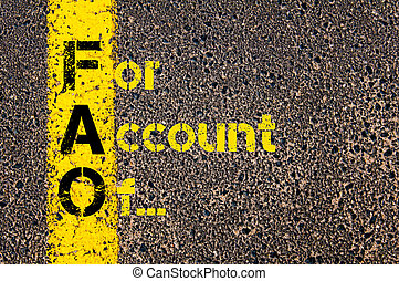 Business Acronym FAO as For Account Of