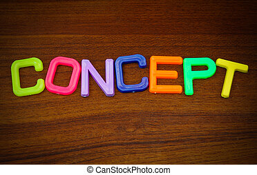 Concept in colorful toy letters