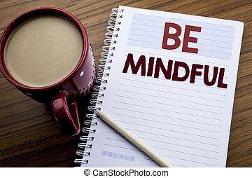 concept, mindfulness, texte, papier, sous-titre, écriture, note, écrit, livre, être, café, business, projection, bloc-notes, main, fond, esprit, inspiration, mindful., bois, sain, pen.