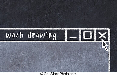 Chalk sketch of closing browser window with page header inscription wash drawing