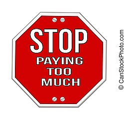 Illustration of a concept sign to stop paying too much, on a white background.