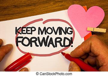 concept, texte, mouvement, crochet, papier, humain, rose, heart., stylo, noir, en avant!, progrès, call., rouges, persévérer, motivation, main, signification, en mouvement, mots, entouré, optimisme, garder, retenir, écriture, rivet