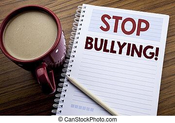 concept, texte, papier, écriture, bullying., note, écrit, livre, café, tyran, business, arrêt, projection, bloc-notes, main, fond, inspiration, bois, sous-titre, pen., problème, prévention
