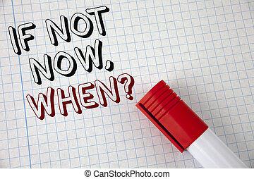 concept, texte, papier, marqueur, vue., si, sommet, quand, suivant, écrit, demander, it., question., signification, cahier, mettre, plan, pas, maintenant, sur, liste, temps, écriture