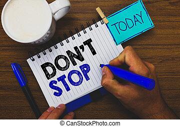 concept, texte, rendre, marqueur, table, quel, tasse, avoir, été, écriture, retard, sans, tenue, rappel, business, pince, cahier, pas, mot, homme, mettre, coffee., bois, continuer, t, stop.