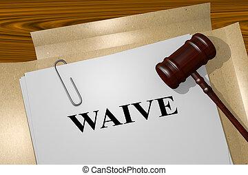 concept, -, waive, légal