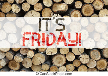 Conceptual announcement text caption inspiration showing Friday Business concept for Friday - happy end of the week written on wooden background with copy space