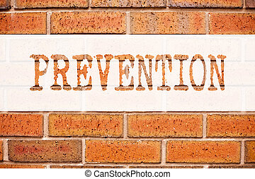 Conceptual announcement text caption inspiration showing Prevention. Business concept for Business Medical health illness disease written on old brick background with copy space