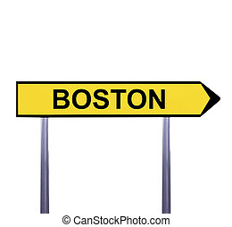 Conceptual arrow sign isolated on white - BOSTON