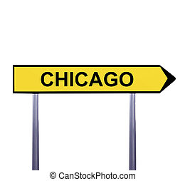 Conceptual arrow sign isolated on white - CHICAGO