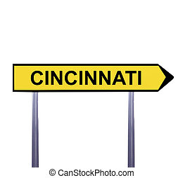 Conceptual arrow sign isolated on white - CINCINNATI