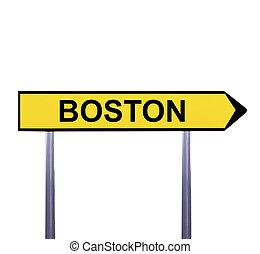 Conceptual arrow sign isolated on white - BOSTON