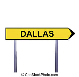 Conceptual arrow sign isolated on white - DALLAS