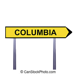 Conceptual arrow sign isolated on white - COLUMBIA