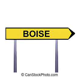 Conceptual arrow sign isolated on white - BOISE