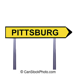 Conceptual arrow sign isolated on white - PITTSBURG