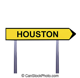 Conceptual arrow sign isolated on white - HOUSTON