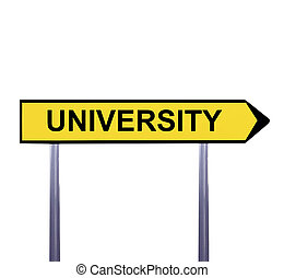 Conceptual arrow sign isolated on white - UNIVERSITY