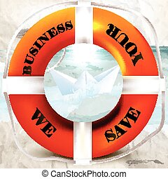 Conceptual business background with lifebuoy, paper ship we save your business.eps