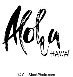 Conceptual hand drawn phrase Aloha. Lettering design for posters, t-shirts, cards, invitations, stickers, banners, advertisement. Vector.