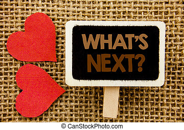 Conceptual hand text showing What is Next Question. Business photo showcasing Next Future Plan Vision Progress Goal Guidance written on blackboard on the textured background with Love Heart