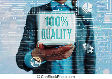Conceptual hand writing showing 100 Percent Quality. Business photo showcasing Guaranteed pure and no harmful chemicals Top Excellence.