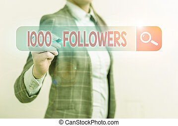 Conceptual hand writing showing 1000 Followers. Business photo text number of individuals who follows someone in Instagram.
