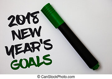 Conceptual hand writing showing 2018 New Years Goals....
