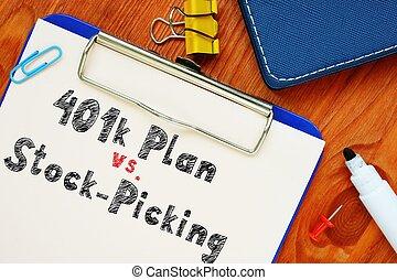 Conceptual hand writing showing 401k Plan vs. Stock-Picking.