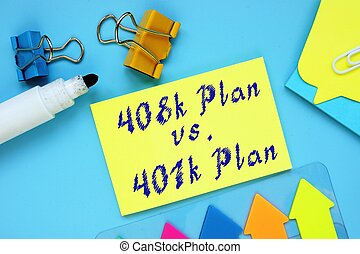 Conceptual hand writing showing 408k Plan vs. 401k Plan.