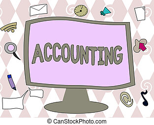 Conceptual hand writing showing Accounting. Business photo text Process Work of keeping and analyzing financial accounts