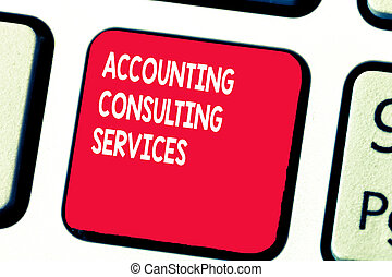 Conceptual hand writing showing Accounting Consulting Services. Business photo text Preparation ofPeriodic Financial Statements