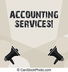 Conceptual hand writing showing Accounting Services. Business photo showcasing analyze financial transactions of a business or a demonstrating Spotlight Crisscrossing Upward from Megaphones on the Floor.