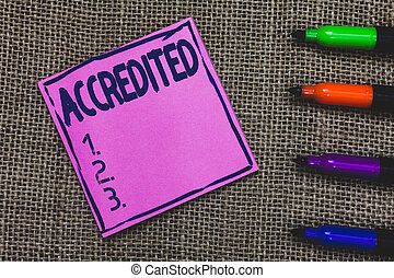 Conceptual hand writing showing Accredited. Business photo...