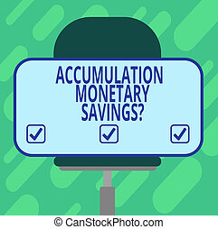 Conceptual hand writing showing Accumulation Monetary Savingsquestion. Business photo showcasing Increase in financial assets Blank Rectangular Shape Sticker Sitting on a Swivel Chair.
