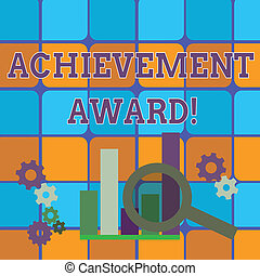 Conceptual hand writing showing Achievement Award. Business photo text recognizes worthy and outstanding achievement in job skill Magnifying Glass On Chart beside Cog Wheel Gear for Analysis.