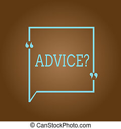 Conceptual hand writing showing Advice question. Business photo showcasing Give guidance Support Help Recommendation Ask and expert