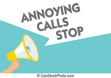 Conceptual hand writing showing Annoying Calls Stop. Business photo text Prevent spam phones Blacklisting numbers Angry caller Symbol alarming speaker signals indication warning announcement.