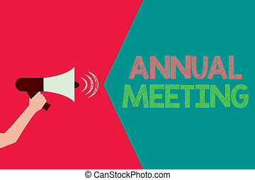 Conceptual hand writing showing Annual Meeting. Business photo text Yearly gathering of an organization interested shareholders.